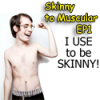 Thumbnail image for Skinny to Muscular: Episode 1