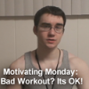 Thumbnail image for Motivating Monday: Bad Workout? Its Ok!